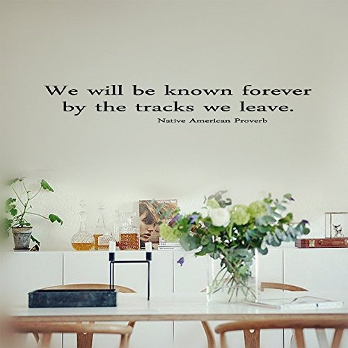 Smoothdecals Wall Sticker Quote We Will be Known Forever by The Tracks we Leave. -Native American Proverb Vinyl Wall Decal Inspirational Motivational for Bedroom Living Room ()