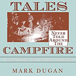 Tales Never Told Around the Campfire