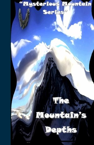 The Mountain's Depths (Mysterious Mountain Series) (Volume 1)