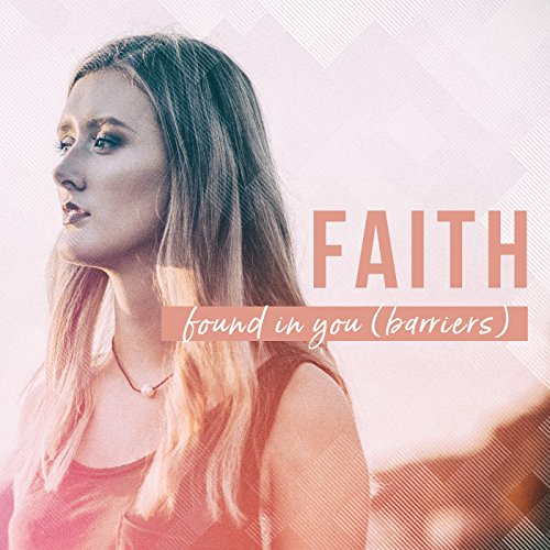 Faith - Found in You (Barriers) - Single 2017