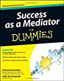 Success As a Mediator for Dummies, Consumer Dummies Staff and Victoria Pynchon, 1118078624