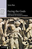 Facing the Gods: Epiphany and Representation in Graeco-Roman Art, Literature and Religion (Greek Culture in the Roman World)