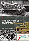 The Waffen-SS in Normandy. June 1944: The Caen Sector (Casemate Illustrated Book 87)