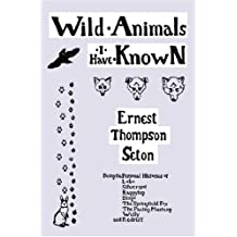 Wild Animals I Have Known [with Biographical Introduction]