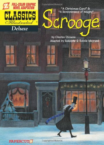 Scrooge: A Christmas Carol / A Remembrance of Mugby (Classics Illustrated Deluxe) PDF