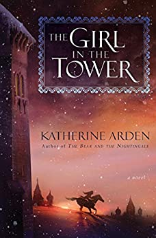 The Girl in the Tower: A Novel by [Arden, Katherine]