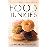 Food Junkies: The Truth About Food Addiction