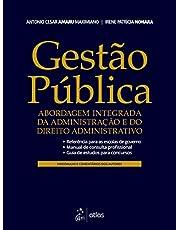Gestão Pública: Abordagem Integrada da Administração e do Direito Administrativo