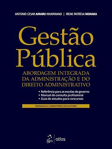 Gestão Pública. Abordagem Integrada da Administração e do Direito Administrativo