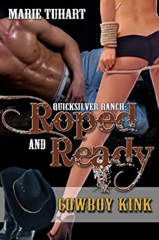 Quick Silver Ranch: Roped & Ready by [Tuhart, Marie]