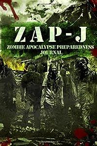 Zap-J: Zombie Apocalypse Preparedness Journal
