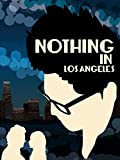 Nothing In Los Angeles