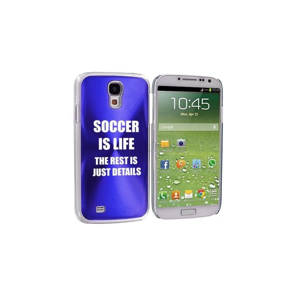 Blue Samsung Galaxy S4 S IV i9500 Aluminum Plated Hard Back Case Cover KK705 Soccer Is Life