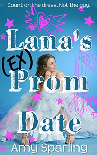 Lana's Ex Prom Date by [Sparling, Amy]