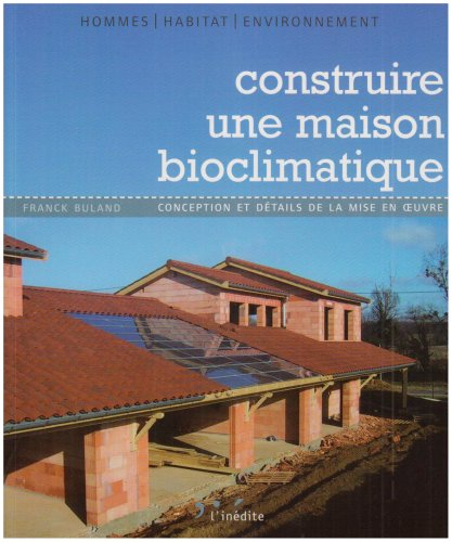 Construire Une Maison Bioclimatique (French) Paperback