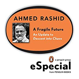 A Fragile Future: An Update to Descent into Chaos by [Rashid, Ahmed]