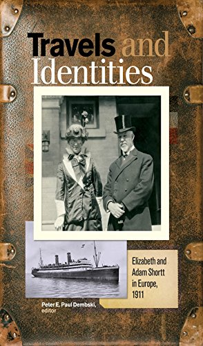 Travels and Identities: Elizabeth and Adam Shortt in Europe, 1911 (Life Writing)
