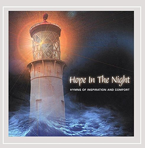 Hope In The Night: Hymns Of Inspiration And Comfort