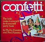 Confetti, Phyllis Fiarotta and Noel Fiarotta, 0894800507