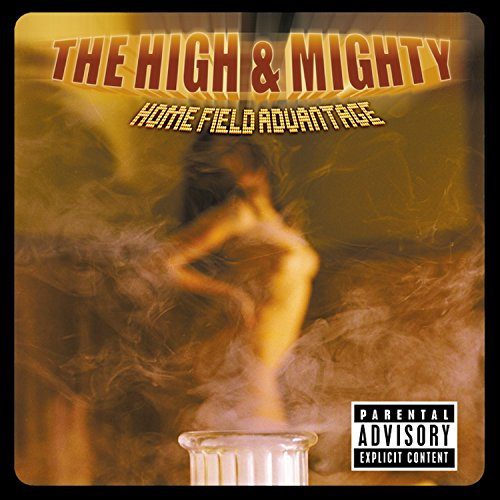 Home Field Advantage [Explicit] (The High And Mighty Home Field Advantage)
