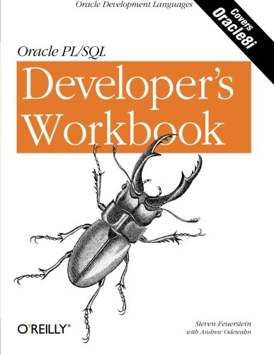 Oracle PL/SQL Programming: A Developer's Workbook: Oracle Development Languages by Brand: O'Reilly Media