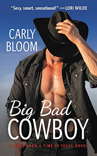 Big Bad Cowboy (Once Upon a Time in Texas Book 1) by [Bloom, Carly]