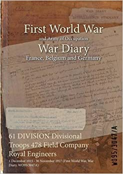 Book 61 DIVISION Divisional Troops 478 Field Company Royal Engineers: 1 December 1915 - 30 November 1917 (First World War, War Diary, WO95/3047A)