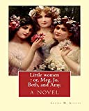 img - for Little women : or, Meg, Jo, Beth, and Amy. By: Louisa M. Alcott: with more than 200 illustrations By: Frank T.(Thayer) Merrill (1848-1936).and Edmund ... 1688) was an English writer and Baptist) book / textbook / text book