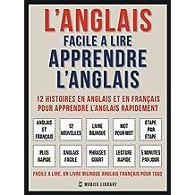 L'Anglais facile a lire - Apprendre l'anglais (Vol 1): 12 histoires en anglais et en français pour apprendre l'anglais rapidement (Foreign Language Learning Guides) (French Edition)