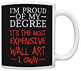 Graduation Gifts Proud of Degree Expensive Wall Art College Graduate Gift Coffee Mug Tea Cup Black