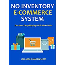NO INVENTORY E-COMMERCE SYSTEM: One Hour Dropshipping & Gift Idea Profits