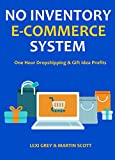 NO INVENTORY E-COMMERCE SYSTEM: One Hour Dropshipping & Gift Idea Profits Pdf