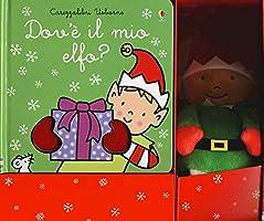 Dov'è il mio elfo? Ediz. Con Giocattolo morbido