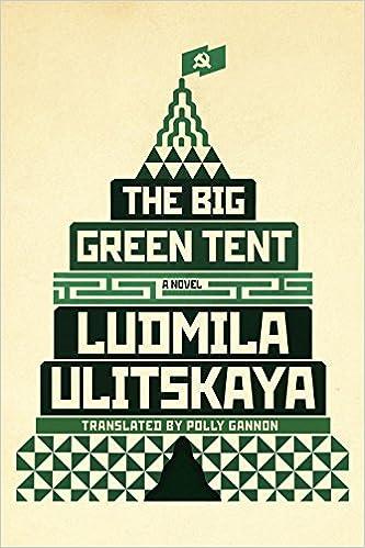 afa2c3294a0 The Big Green Tent  A Novel  Ludmila Ulitskaya