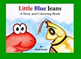 img - for Little Blue Jeans (Little Blue Jeans and Friends) book / textbook / text book