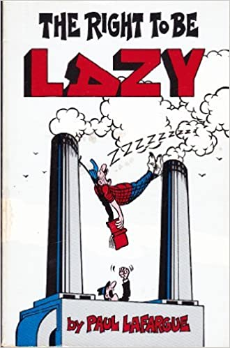 The Right to Be Lazy, Lafague, Paul