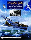 Memphis Belle: Biography of A B-17 Flying Fortress