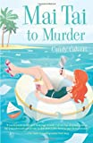 Mai Tai to Murder (The Darcy Cavanaugh Mysteries)