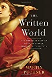 img - for The Written World: The Power of Stories to Shape People, History, Civilization book / textbook / text book