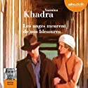 Les anges meurent de nos blessures Audiobook by Yasmina Khadra Narrated by Othmane Moumen