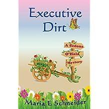 Executive Dirt: A Sedona O'Hala Mystery (Volume 4)