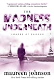 Download The Madness Underneath (Shades of London) in PDF ePUB Free Online