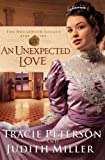 An Unexpected Love, Tracie Peterson and Judith Miller, 0764205897