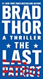 """The Last Patriot A Thriller (The Scot Harvath Series)"" av Brad Thor"