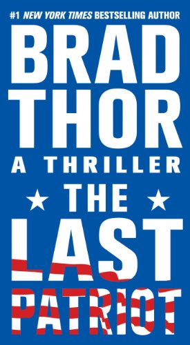 The Last Patriot: A Thriller (The Scot Harvath Series)