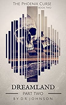 Dreamland - Part Two (The Phoenix Curse Book 5) by [Johnson, D.R.]