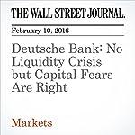 Deutsche Bank: No Liquidity Crisis but Capital Fears Are Right | Paul J. Davies