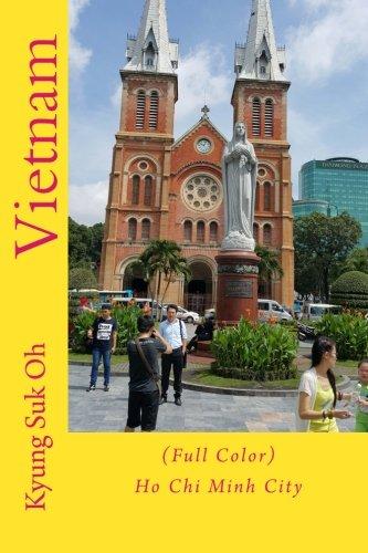 Download Vietnam: (Full Color) Ho Chi Minh City pdf