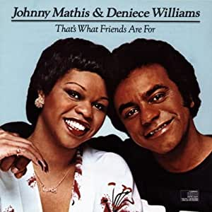 Johnny Mathis That 39 S What Friends Are For Music