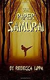 The Paper Samurai, Rebecca Lippa, 1939928087